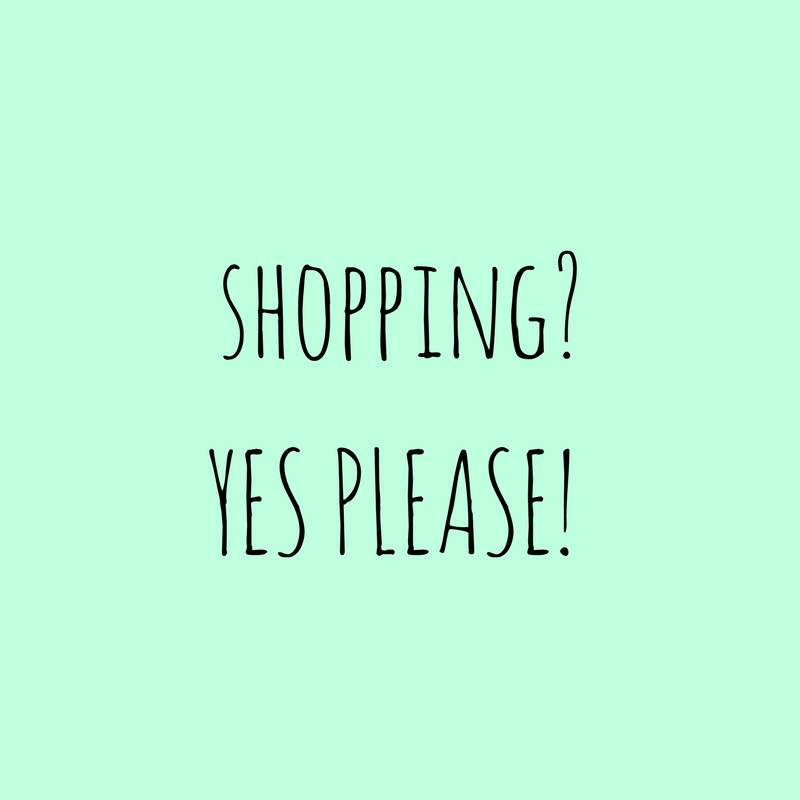 Shopping? Yes please!